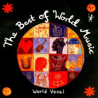 The best of world music. World vocal